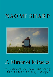 A Mirror of Miracles by Naomi Sharp